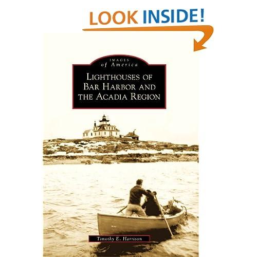 Lighthouses Bar Harbor/Acadia Region, ME (IMG) (Images of America (Arcadia Publishing)) Timothy E. Harrison