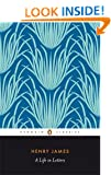 Henry James: A Life in Letters (Penguin Classics)