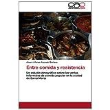 Entre comida y resistencia: Un estudio etnográfico sobre las ventas informales de comida popular en la ciudad...