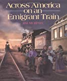 Across America on an Emigrant Train (0395633907) by Murphy, Jim
