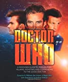 Cameron K. McEwan The Who's Who of Doctor Who: A Whovian's Guide to Friends, Foes, Villains, Monsters, and Companions to the Good Doctor (Dr Who)
