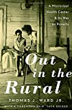 img - for Out in the Rural: A Mississippi Health Center and Its War on Poverty book / textbook / text book