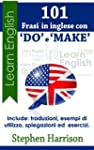 "101 Frasi in inglese con ""DO"" e ""MAKE"""