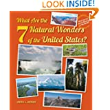 What Are the 7 Natural Wonders of the United States? (What Are the Seven Wonders of the World?)