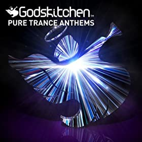 Godskitchen Pure Trance Anthems