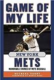 Game of My Life New York Mets: Memorable Stories of Mets Baseball