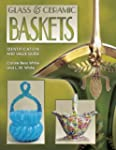 Glass & Ceramic Baskets: Identificati...