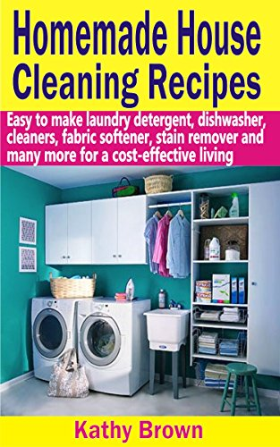 homemade-house-cleaning-recipes-easy-to-make-laundry-detergent-dish-washer-cleaners-fabric-softener-