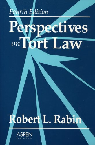 Perspectives on Tort Law, Fourth Edition (Perspectives on...