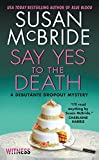 Say Yes to the Death: A Debutante Dropout Mystery (Debutante Dropout Mysteries)