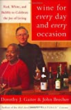 img - for Wine for Every Day and Every Occasion: Red, White, and Bubbly to Celebrate the Joy of Living book / textbook / text book
