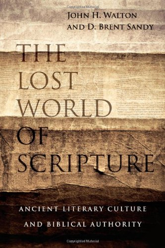 The-Lost-World-of-Scripture-Ancient-Literary-Culture-and-Biblical-Authority