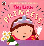 Ladybird This Little Princess: Ladybird Touch and Feel (Ladybird Touch & Feel)