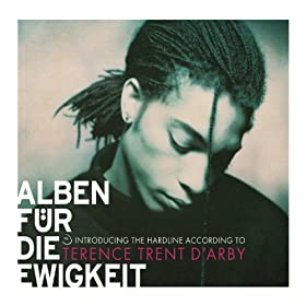 Introducing The Hardline According To Terence Trent D'Arby (Alben f�r die Ewigkeit)