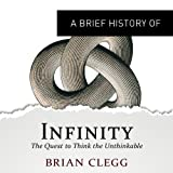 img - for A Brief History of Infinity: The Quest to Think the Unthinkable: Brief Histories book / textbook / text book