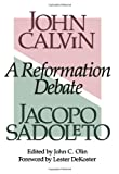 A Reformation Debate (0801023904) by John Calvin