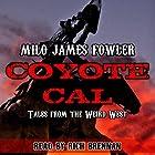 Coyote Cal: Tales from the Weird West Hörbuch von Milo James Fowler Gesprochen von: Rich Brennan