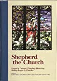 img - for Shepherd the Church: Essays in Pastoral Theology Honoring Bishop Roger D. Pittelko book / textbook / text book
