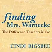 Finding Mrs. Warnecke: The Difference Teachers Make (A Memoir) | [Cindi Rigsbee]