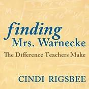 Finding Mrs. Warnecke: The Difference Teachers Make (A Memoir) | [Cindi Rigsbee]