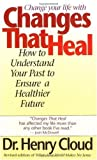 img - for Changes That Heal: How to Understand the Past to Ensure a Healthier Future (Mass Market Paperback) book / textbook / text book