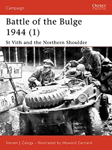 Battle of the Bulge 1944 (1) - St Vith and the Northern Shoulder: Battle of the Bulge Pt. 1 (Campaign 115) by Osprey Publishing