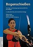Bogenschießen: Trainings- und bewegungswissenschaftliche...