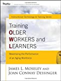 img - for Training Older Workers and Learners: Maximizing the Workplace Performance of an Aging Workforce book / textbook / text book