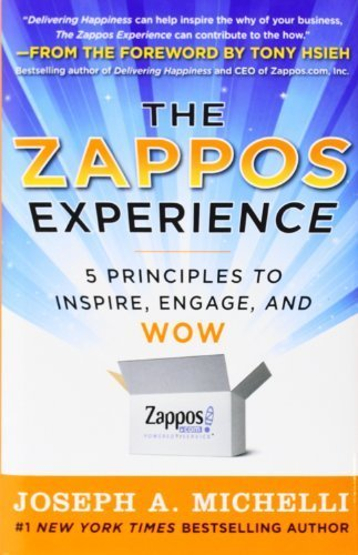the-zappos-experience-5-principles-to-inspire-engage-and-wow-by-michelli-joseph-2011-hardcover