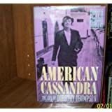 American Cassandra: The Life of Dorothy Thompson