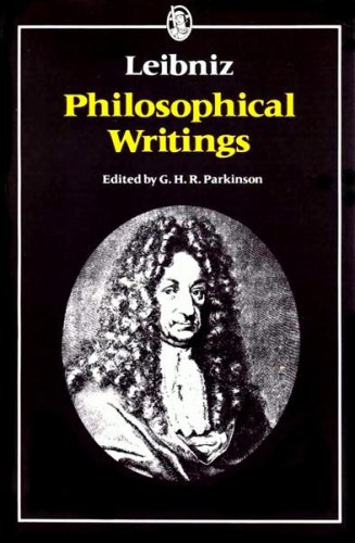 Leibniz: Philosophical Writings, ed. G.H.R. Parkinson
