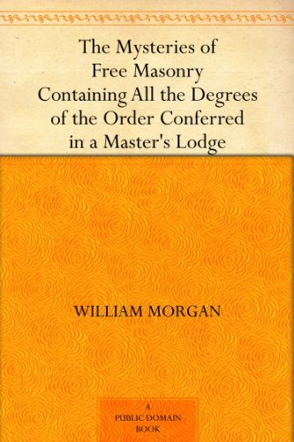 the-mysteries-of-free-masonry-containing-all-the-degrees-of-the-order-conferred-in-a-masters-lodge