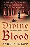 img - for The Divine Blood: The Agnes de Souarcy Chronicles 3 by Andrea H. Japp (2009-08-03) book / textbook / text book