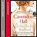 Cavendon Hall (       UNABRIDGED) by Barbara Taylor Bradford Narrated by Anna Bentinck