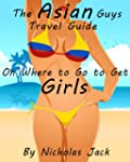The Asian Guys Travel Guide on Where...