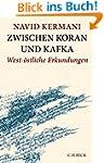 Zwischen Koran und Kafka: West-östlic...
