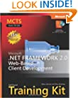 MCTS Self-Paced Training Kit (Exam 70-528): Microsoft� .NET Framework 2.0 Web-Based Client Development (Pro Certification)