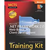 MCTS Self-Paced Training Kit (Exam 70-528): Microsoft� .NET Framework 2.0 Web-Based Client Development (Pro Certification) ~ Tony Northrup