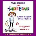 Amber Brown Goes Fourth (       UNABRIDGED) by Paula Danziger Narrated by Alica Witt