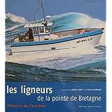 Les ligneurs de la pointe de Bretagne : P�cheurs de l'extr�mepar Gilles Bernard