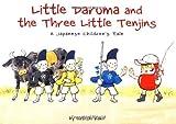 img - for Little Daruma and the Three Little Tenjins: A Japanese Children's Tale (Little Daruma Series) book / textbook / text book