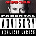 Parental Advisory: Explicit Lyrics  by George Carlin