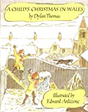 A Child's Christmas in Wales (Godine Storyteller) (0879233397) by Dylan Thomas