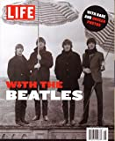 img - for LIFE Magazine - With The BEATLES. Inside Beatlemania. Special Edition 2012. book / textbook / text book