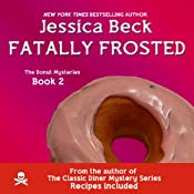 Fatally Frosted: Donut Shop Mysteries, Book 2 | [Jessica Beck]