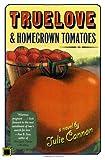 Truelove & Homegrown Tomatoes: A Novel