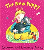 The New Puppy (1843628546) by Laurence Anholt