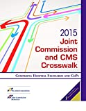 img - for 2015 Joint Commission and CMS Crosswalk (JCR, Joint Commission and CMS Crosswalk) book / textbook / text book