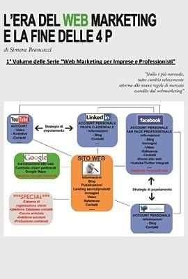 L'era del web marketing e la fine delle 4 P (Web marketing per imprenditori e professionisti Vol. 1)