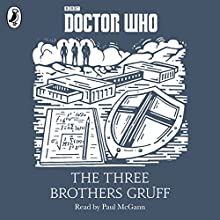 The Three Brothers Gruff: Audio Digital Download (       UNABRIDGED) by Justin Richards Narrated by Paul McGann